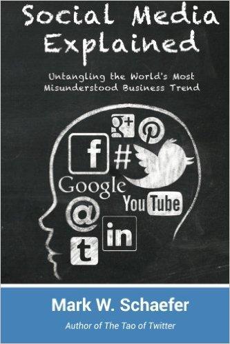 """Review of """"Social Media Explained,"""" Mark W. Schaefer"""