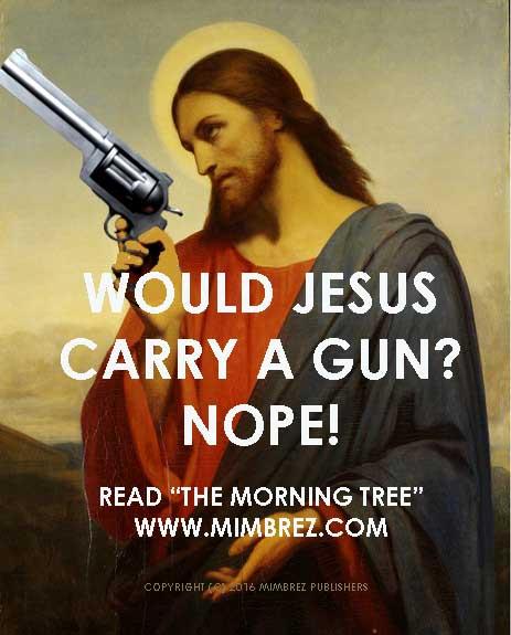 Would Jesus Have a Gun? Nope!