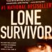 Review of Lone Survivor, by Marcus Luttrell, Patriotic and Moving!
