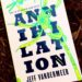 Annihilation: Fascinating Read With No Answers
