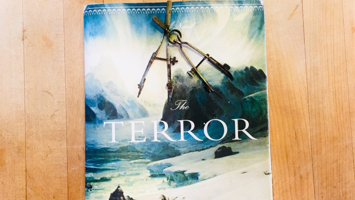 """The Terror"" by Dan Simmons – 4 Stars – You Have to Read It to the End – for Love"