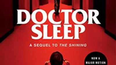 Doctor Sleep by Stephen King – A Disappointing Postscript to The Shining Diary